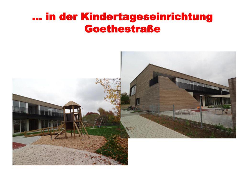 … in der Kindertageseinrichtung Goethestraße