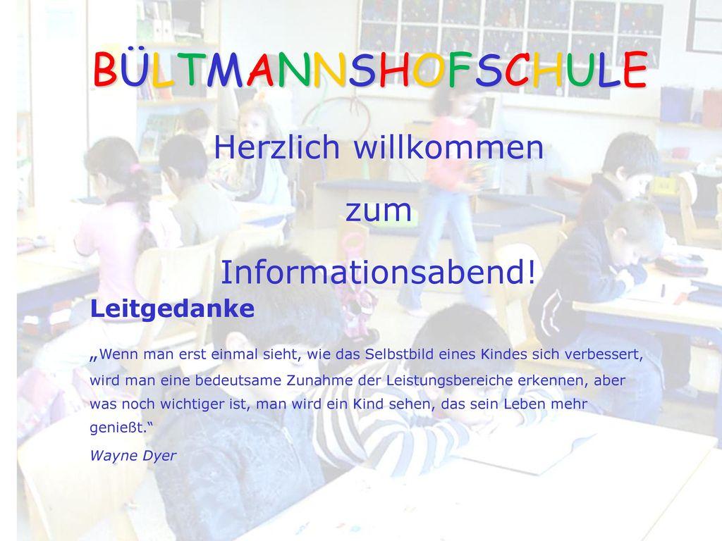 BÜLTMANNSHOFSCHULE Herzlich willkommen zum Informationsabend!