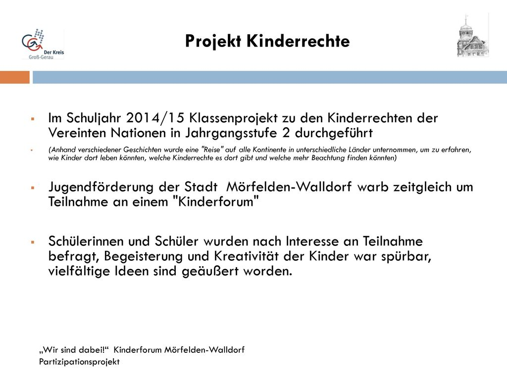 Projekt Kinderrechte Im Schuljahr 2014/15 Klassenprojekt zu den Kinderrechten der Vereinten Nationen in Jahrgangsstufe 2 durchgeführt.