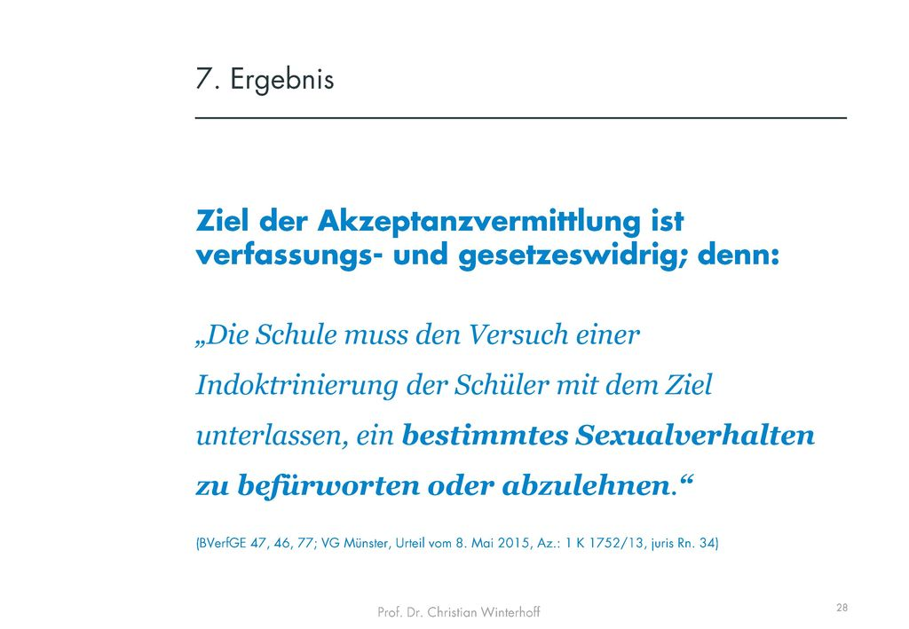 7. Ergebnis Ziel der Akzeptanzvermittlung ist verfassungs- und gesetzeswidrig; denn:
