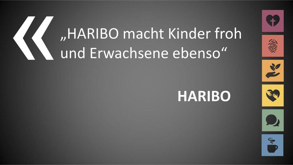 "« ""HARIBO macht Kinder froh und Erwachsene ebenso HARIBO"