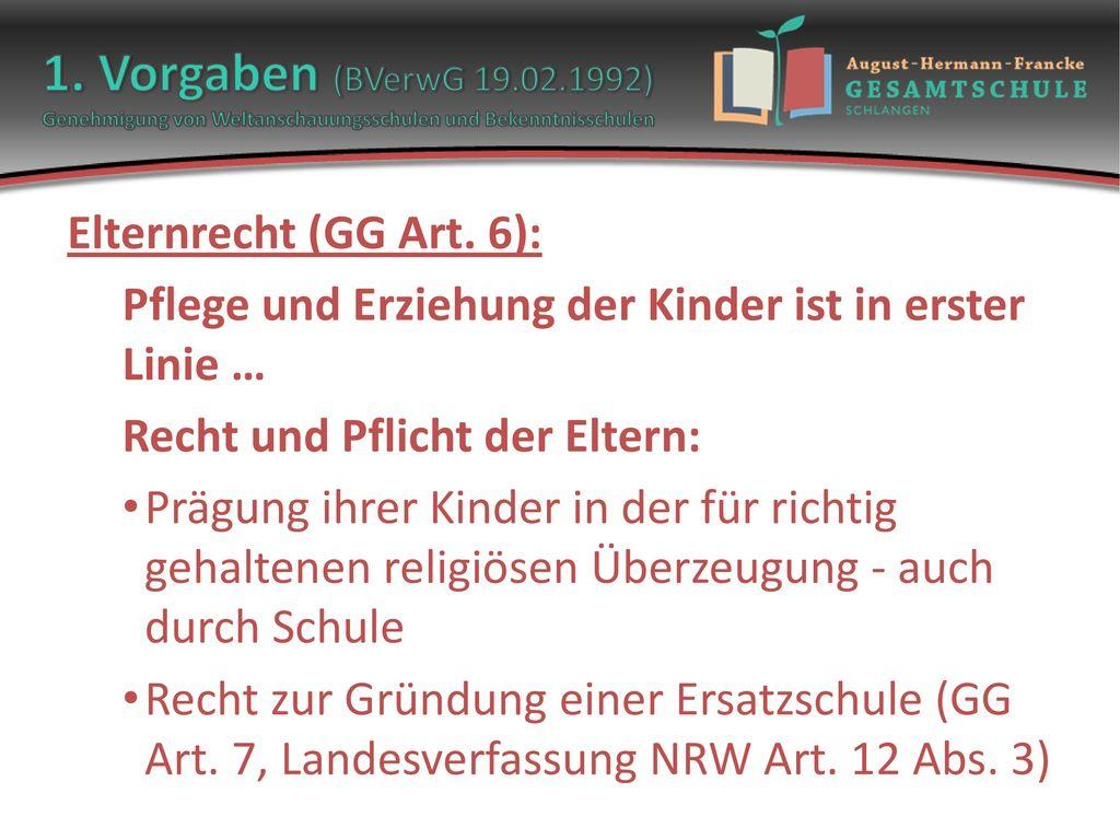 1. Vorgaben (BVerwG 19.02.1992) Genehmigung von Weltanschauungsschulen und Bekenntnisschulen