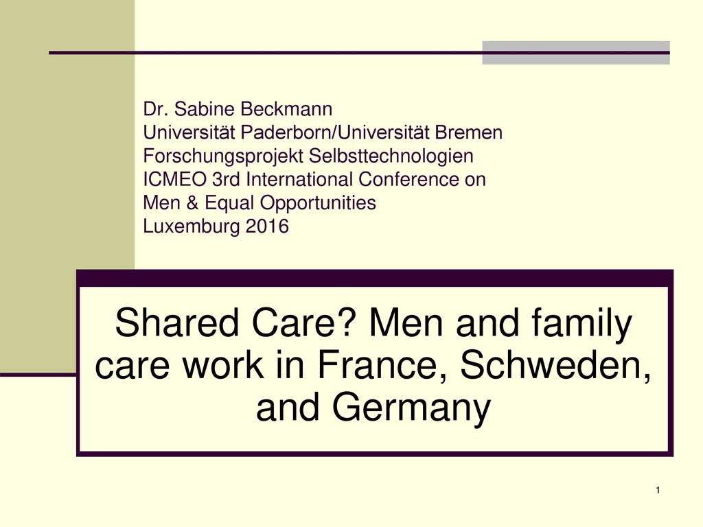 Shared Care Men and family care work in France, Schweden, and Germany