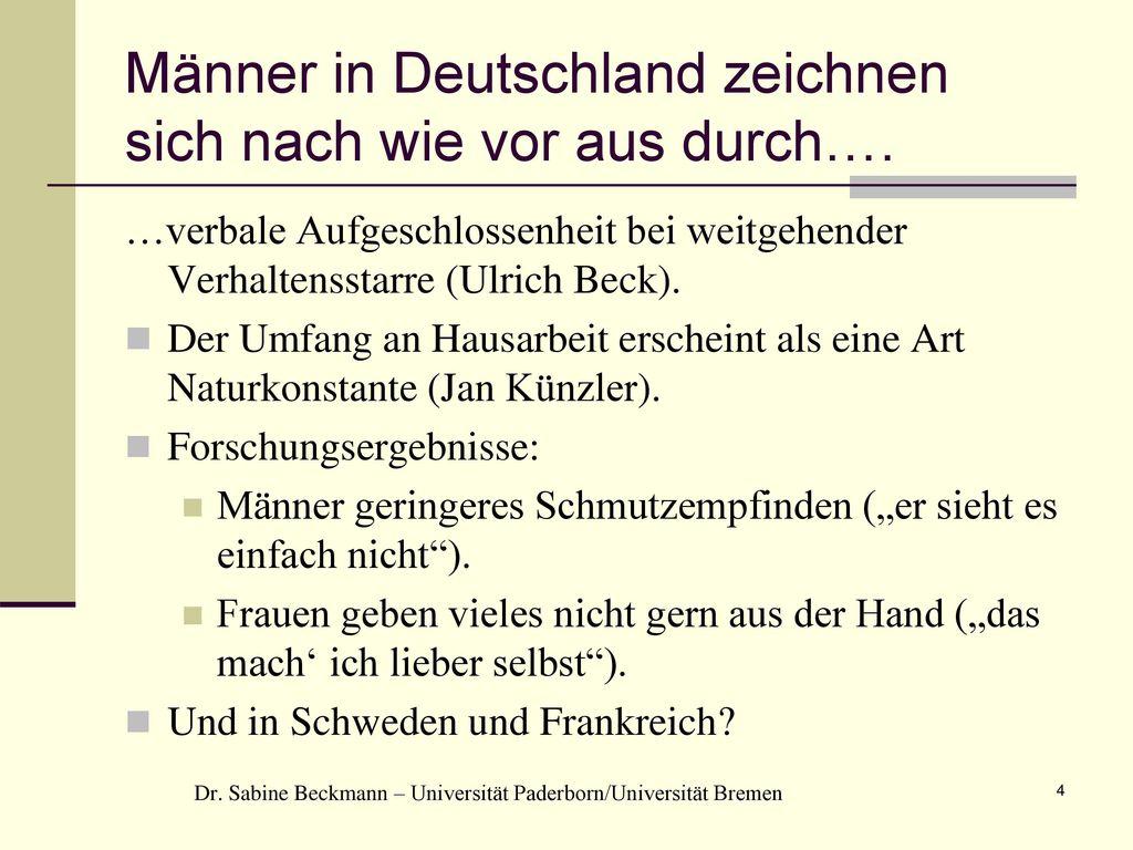 Männer in Deutschland zeichnen sich nach wie vor aus durch….