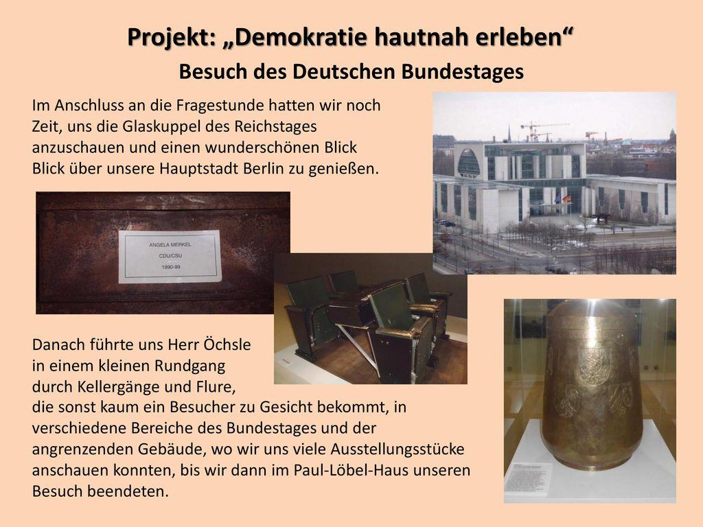 """Projekt: """"Demokratie hautnah erleben Besuch des Deutschen Bundestages"""