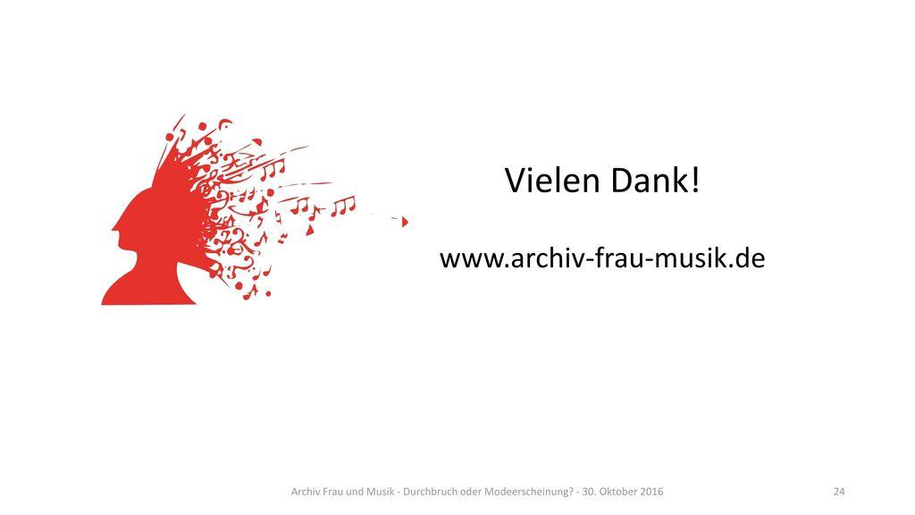 Vielen Dank! www.archiv-frau-musik.de