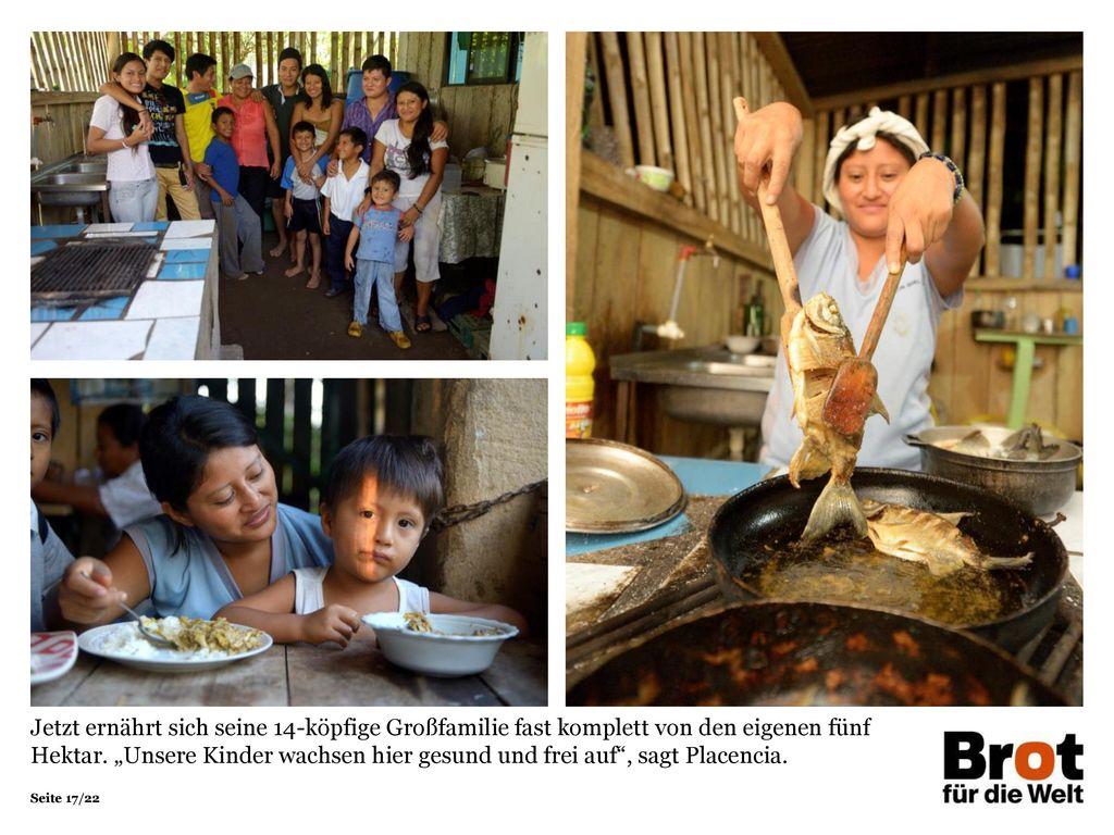 Jetzt ernährt sich seine 14-köpfige Großfamilie fast komplett von den eigenen fünf Hektar.