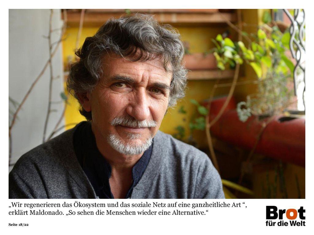 """""""Wir regenerieren das Ökosystem und das soziale Netz auf eine ganzheitliche Art , erklärt Maldonado."""