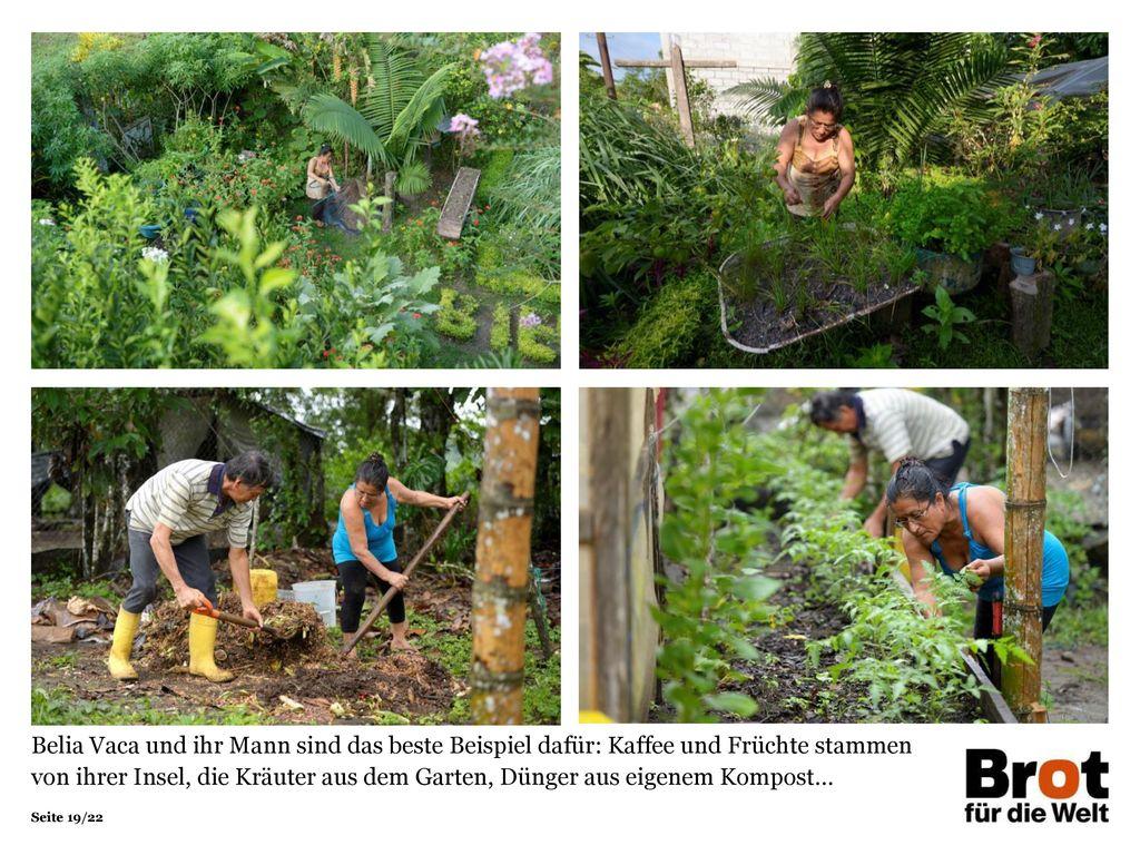 Belia Vaca und ihr Mann sind das beste Beispiel dafür: Kaffee und Früchte stammen von ihrer Insel, die Kräuter aus dem Garten, Dünger aus eigenem Kompost…