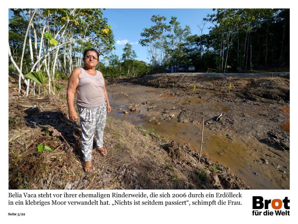 """Belia Vaca steht vor ihrer ehemaligen Rinderweide, die sich 2006 durch ein Erdölleck in ein klebriges Moor verwandelt hat. """"Nichts ist seitdem passiert , schimpft die Frau."""