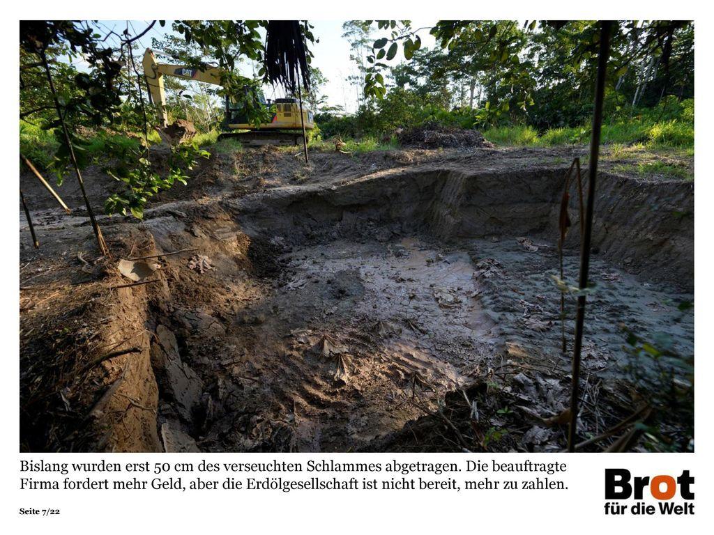 Bislang wurden erst 50 cm des verseuchten Schlammes abgetragen