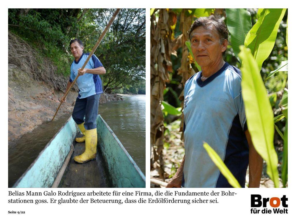 Belias Mann Galo Rodríguez arbeitete für eine Firma, die die Fundamente der Bohr-stationen goss. Er glaubte der Beteuerung, dass die Erdölförderung sicher sei.