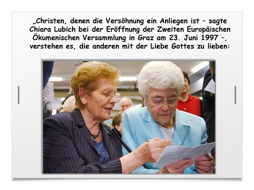 """""""Christen, denen die Versöhnung ein Anliegen ist – sagte Chiara Lubich bei der Eröffnung der Zweiten Europäischen Ökumenischen Versammlung in Graz am 23."""