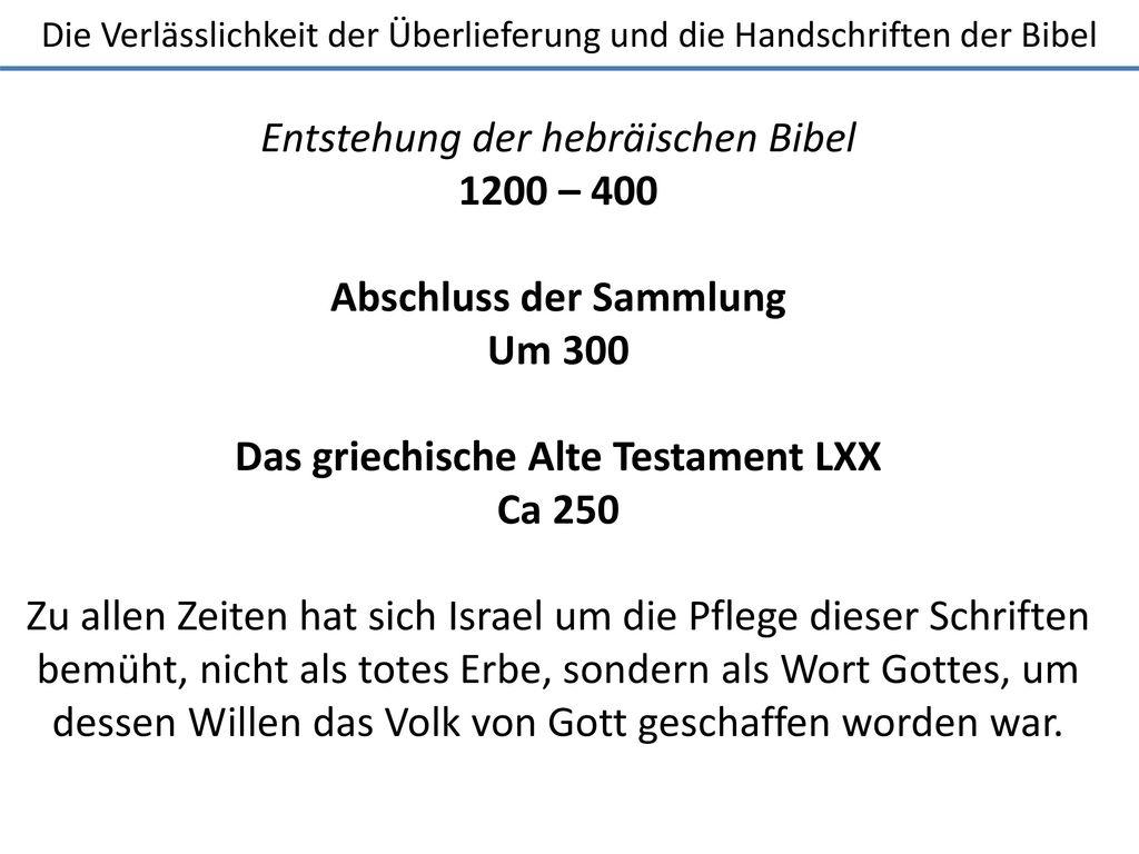 Entstehung der hebräischen Bibel 1200 – 400 Abschluss der Sammlung
