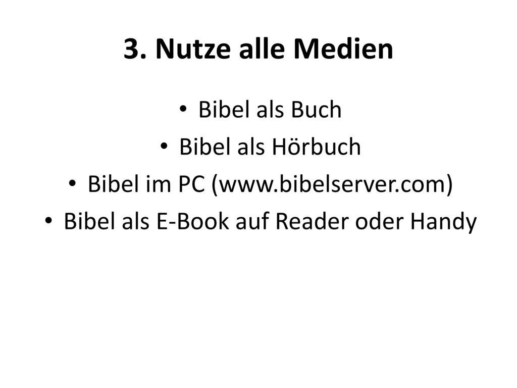 3. Nutze alle Medien Bibel als Buch Bibel als Hörbuch