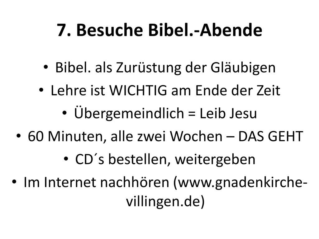 7. Besuche Bibel.-Abende Bibel. als Zurüstung der Gläubigen