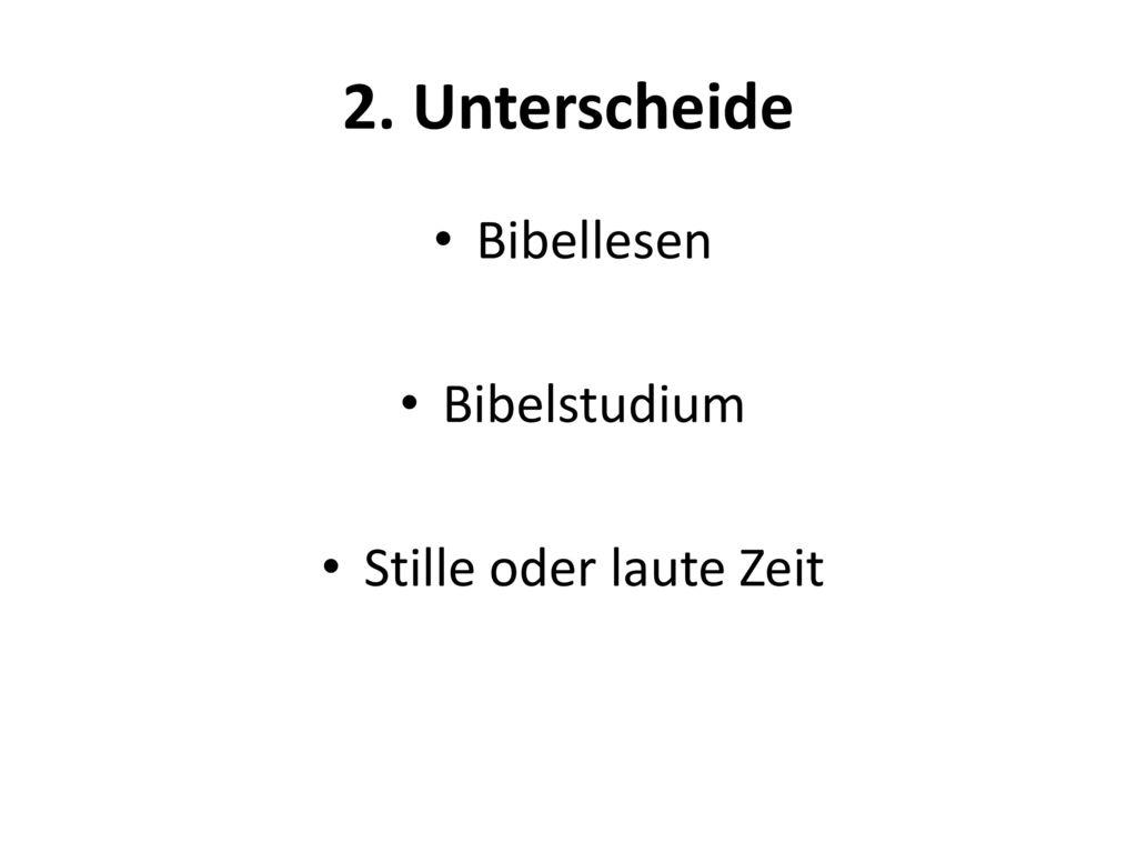 2. Unterscheide Bibellesen Bibelstudium Stille oder laute Zeit