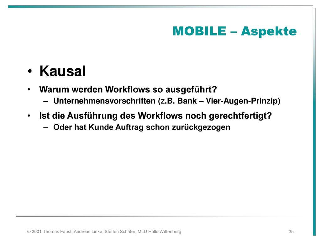 Kausal MOBILE – Aspekte Warum werden Workflows so ausgeführt