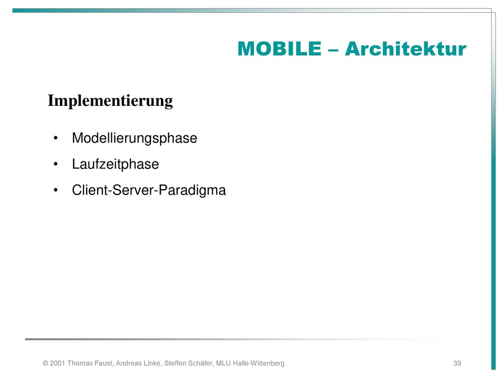 MOBILE – Architektur Implementierung Modellierungsphase Laufzeitphase