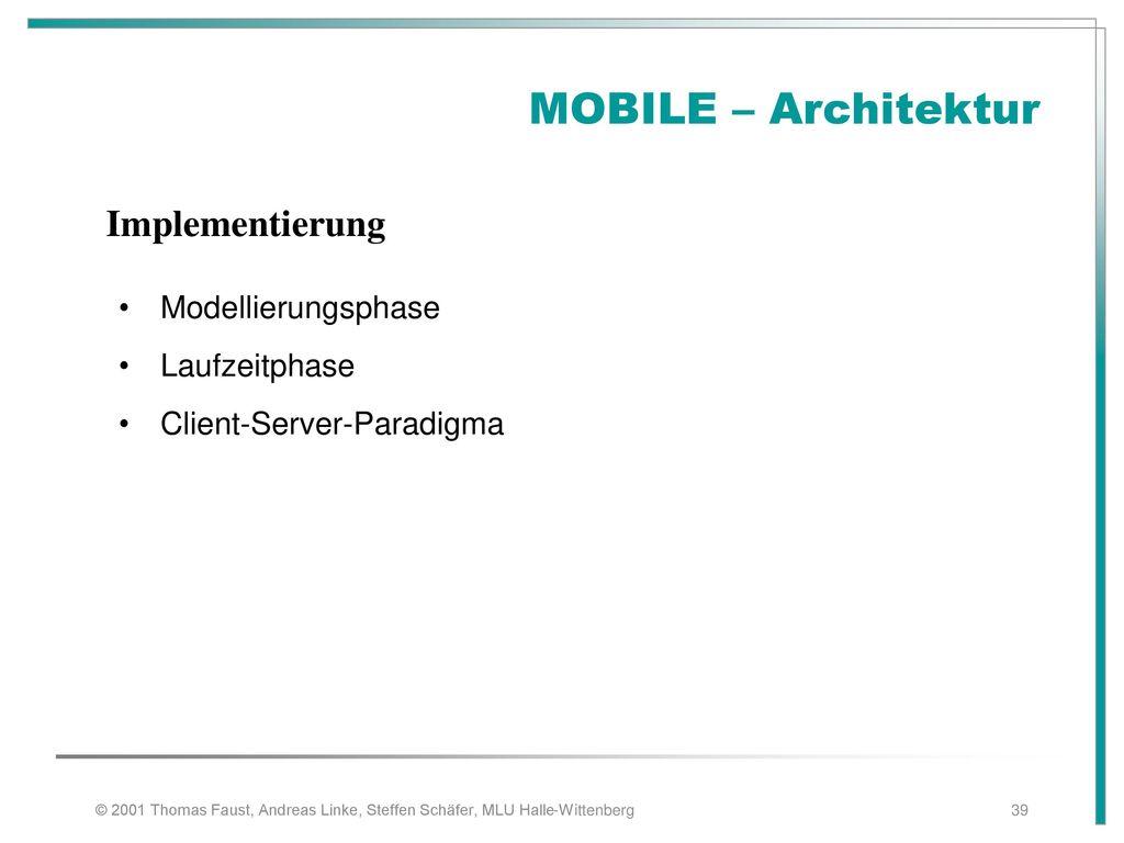 MOBILE – Architektur Implementierung Modellierungsphase Laufzeitphase