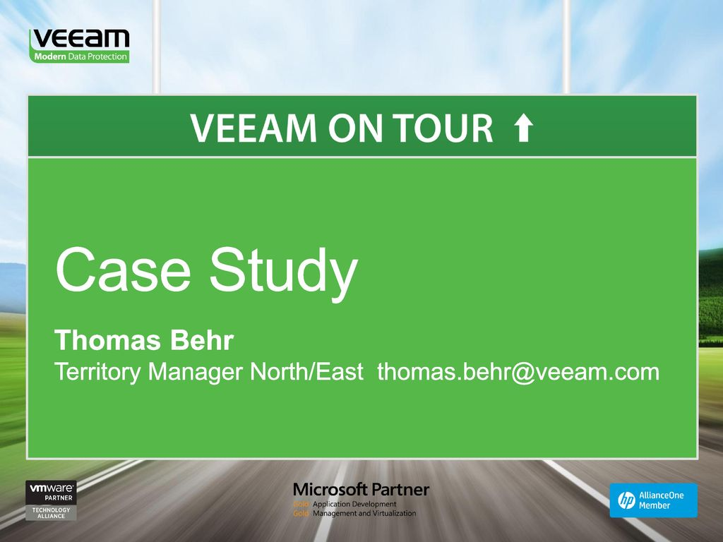 Case Study Thomas Behr Territory Manager North/East thomas.behr@veeam.com