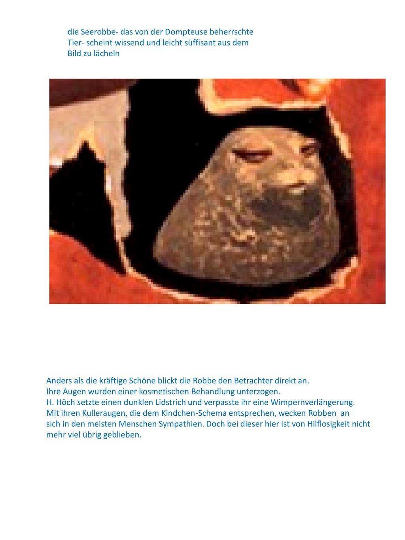 die Seerobbe- das von der Dompteuse beherrschte Tier- scheint wissend und leicht süffisant aus dem Bild zu lächeln