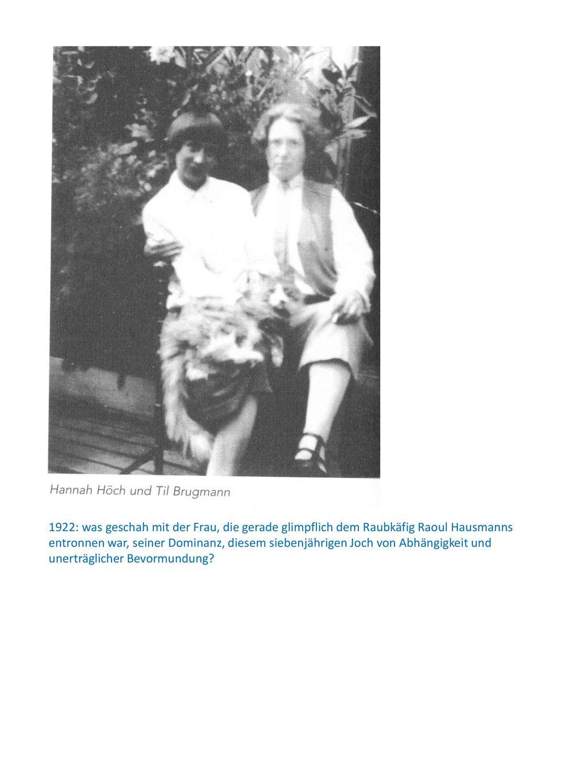 1922: was geschah mit der Frau, die gerade glimpflich dem Raubkäfig Raoul Hausmanns entronnen war, seiner Dominanz, diesem siebenjährigen Joch von Abhängigkeit und unerträglicher Bevormundung