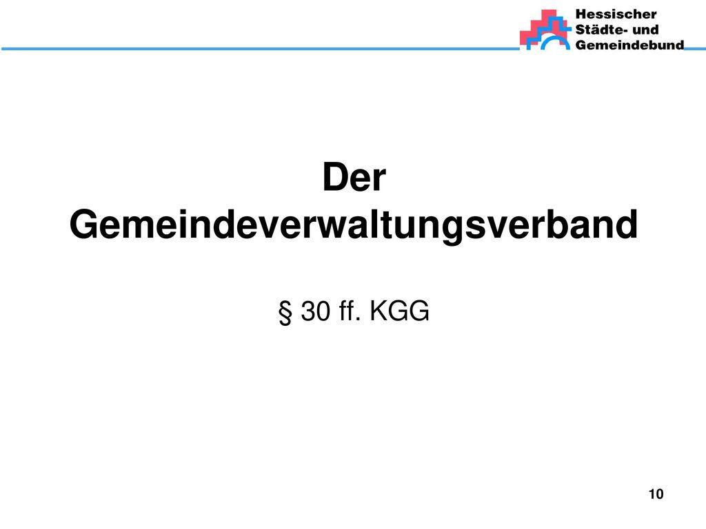 Der Gemeindeverwaltungsverband § 30 ff. KGG