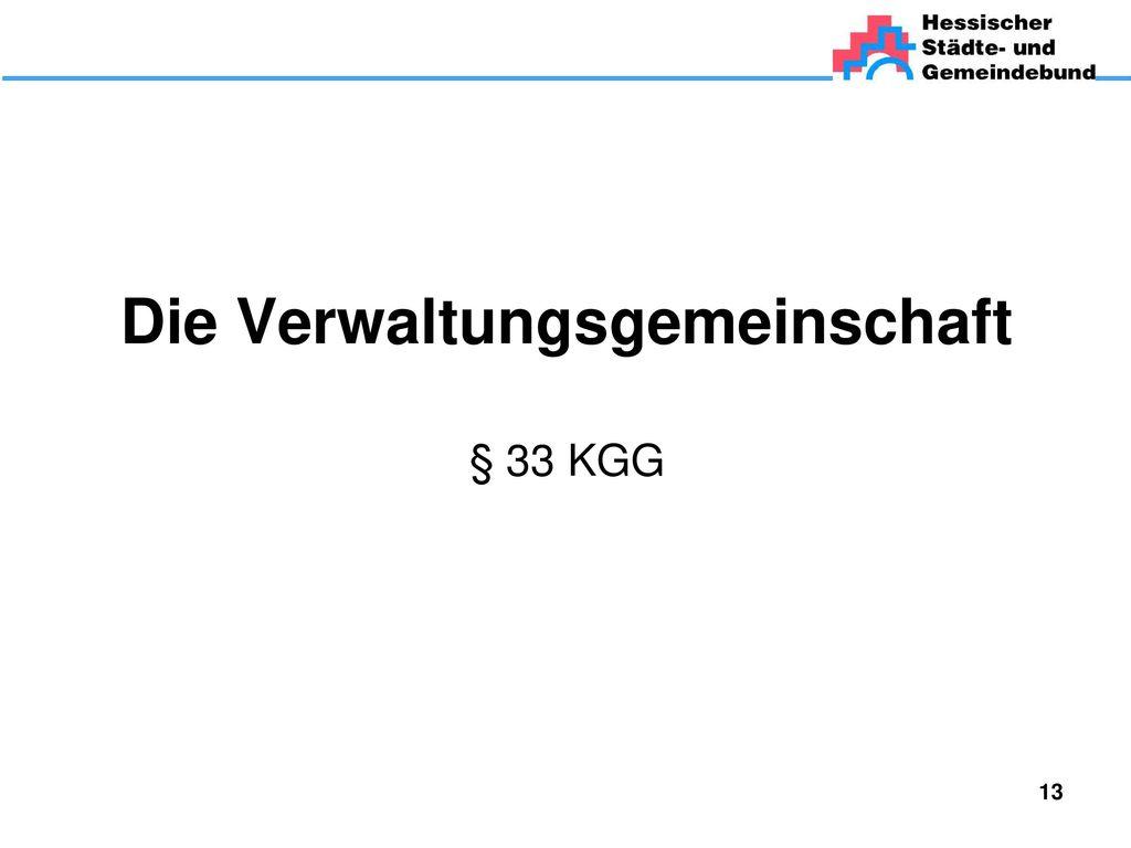 Die Verwaltungsgemeinschaft § 33 KGG