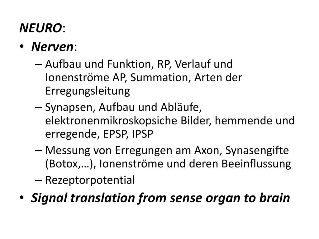 Signal translation from sense organ to brain