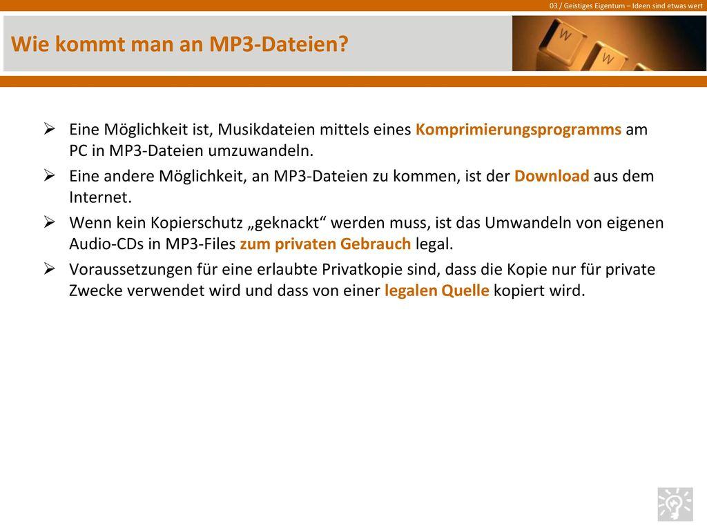 Wie kommt man an MP3-Dateien