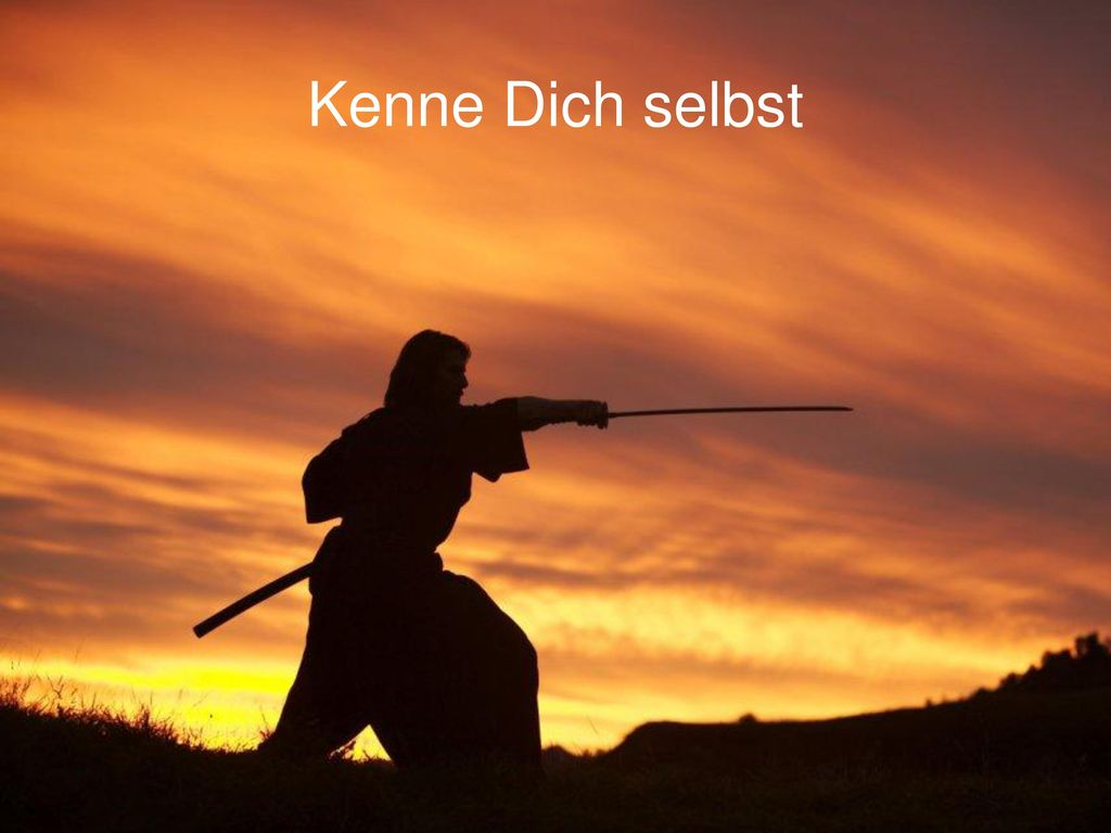 Kenne Dich selbst