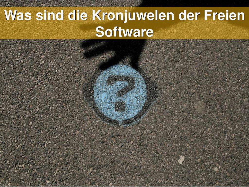 Was sind die Kronjuwelen der Freien Software
