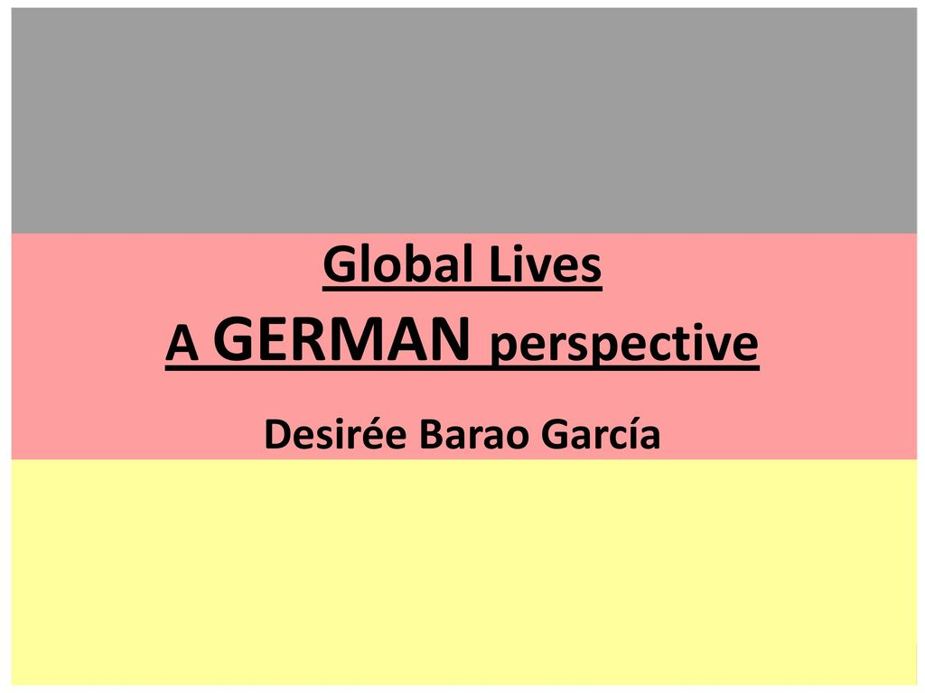 Global Lives A GERMAN perspective