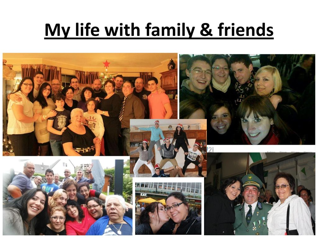 My life with family & friends