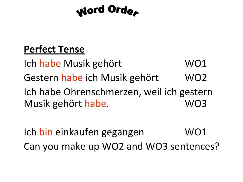 Ich habe Musik gehört WO1 Gestern habe ich Musik gehört WO2