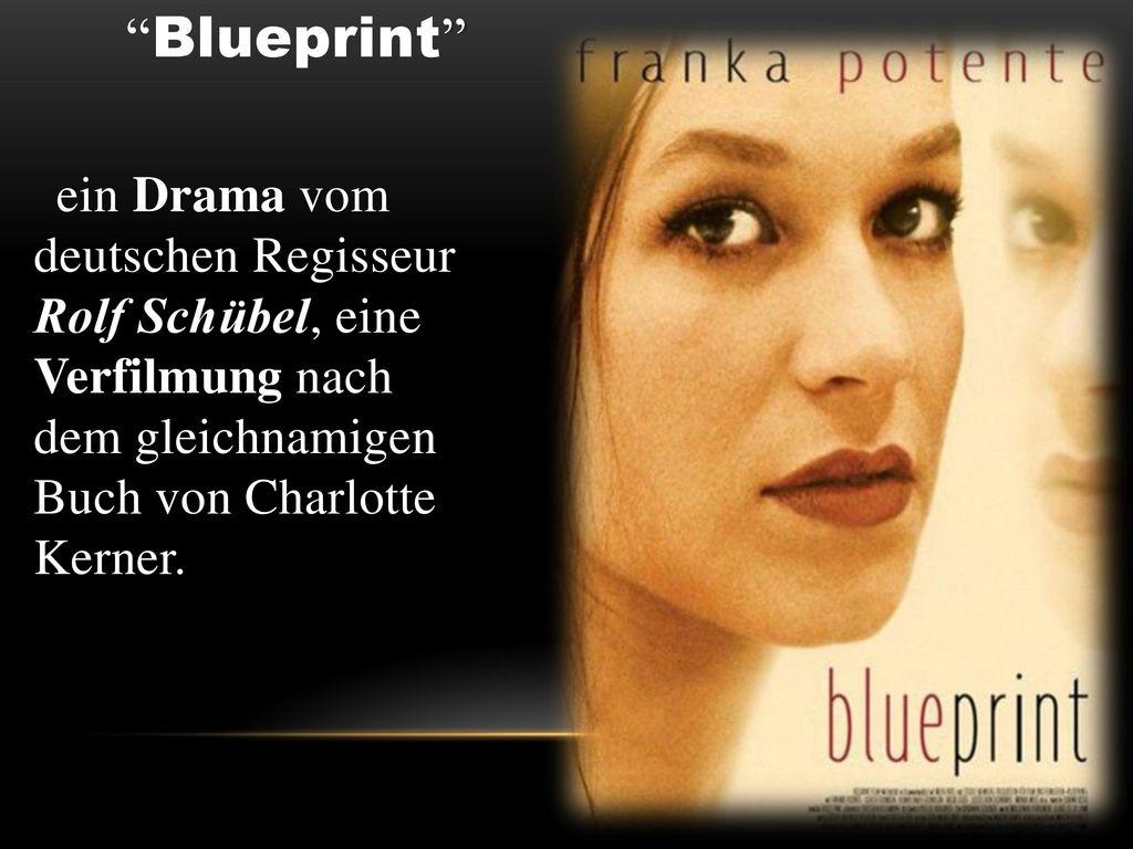 Blueprint ein Drama vom deutschen Regisseur Rolf Schübel, eine Verfilmung nach dem gleichnamigen Buch von Charlotte Kerner.