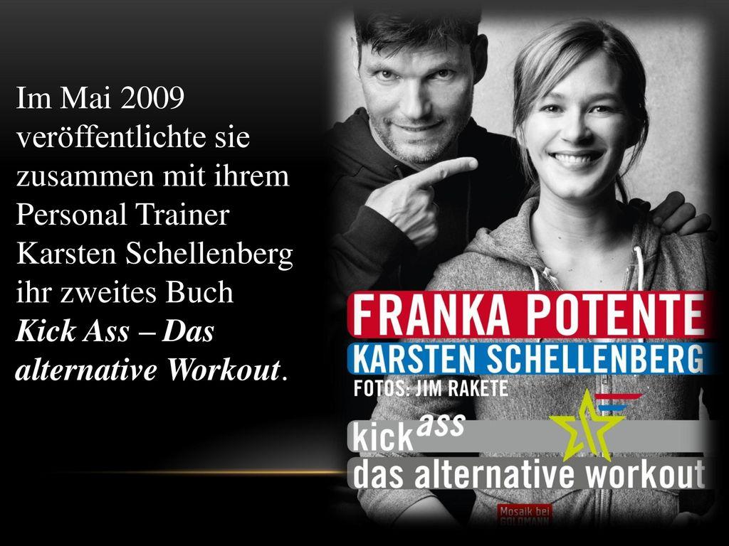 Im Mai 2009 veröffentlichte sie zusammen mit ihrem Personal Trainer Karsten Schellenberg ihr zweites Buch Kick Ass – Das alternative Workout.