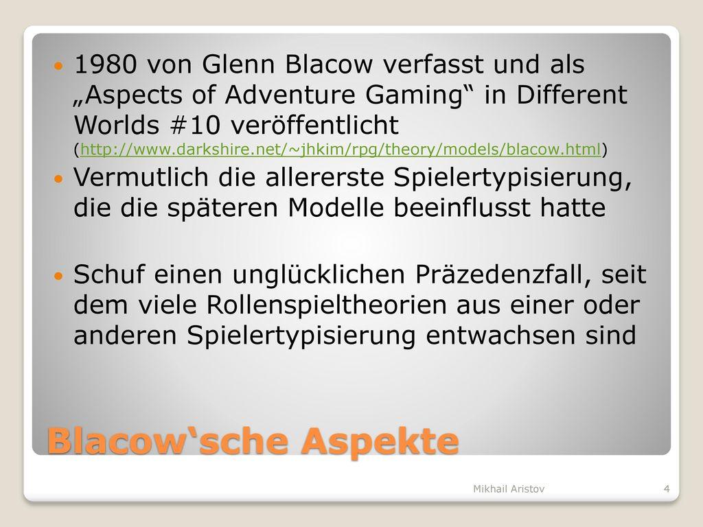"""1980 von Glenn Blacow verfasst und als """"Aspects of Adventure Gaming in Different Worlds #10 veröffentlicht (http://www.darkshire.net/~jhkim/rpg/theory/models/blacow.html)"""