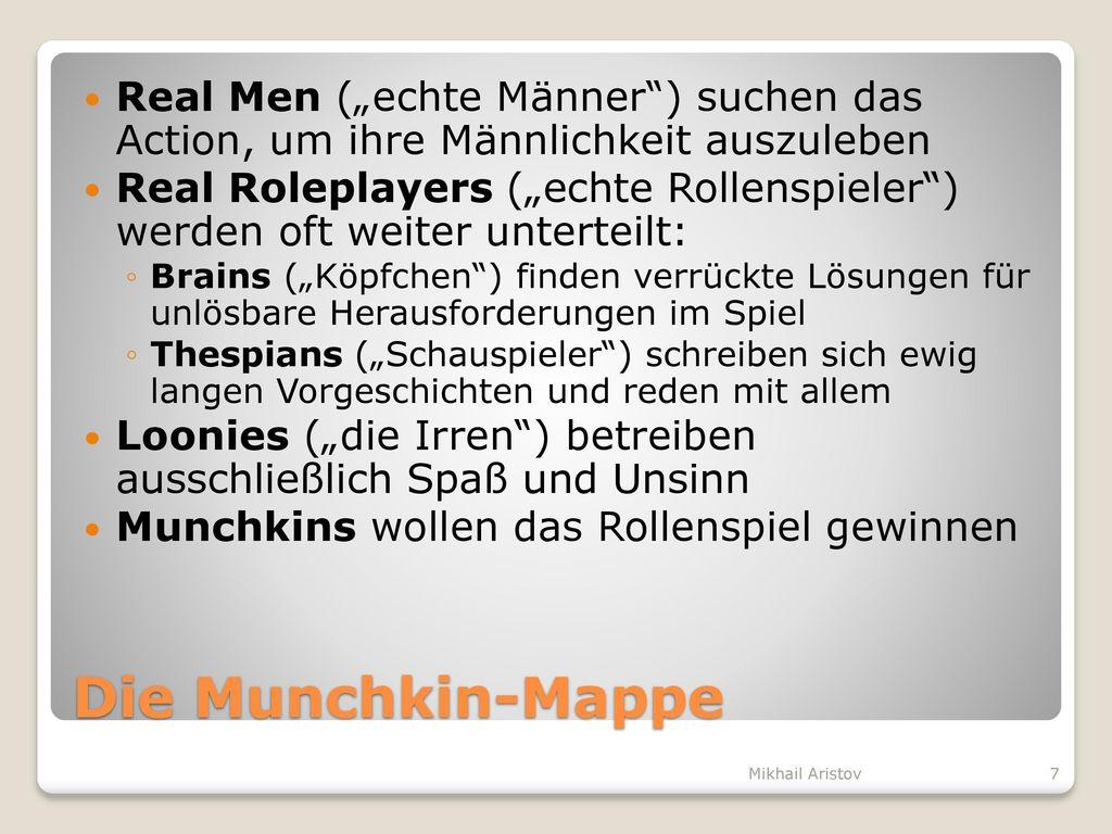 """Real Men (""""echte Männer ) suchen das Action, um ihre Männlichkeit auszuleben"""