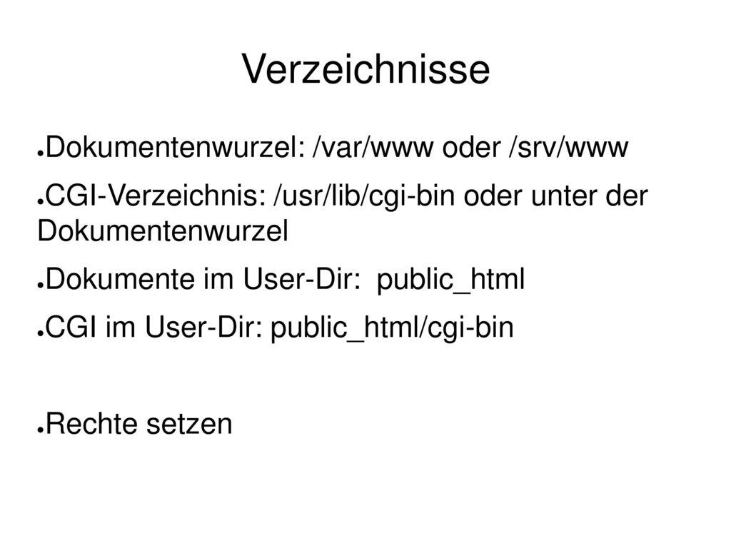 Verzeichnisse Dokumentenwurzel: /var/www oder /srv/www