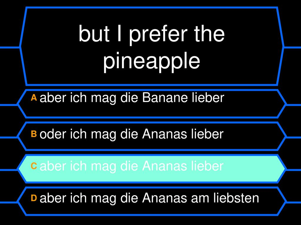 but I prefer the pineapple