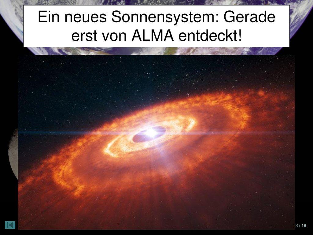 Ein neues Sonnensystem: Gerade erst von ALMA entdeckt!