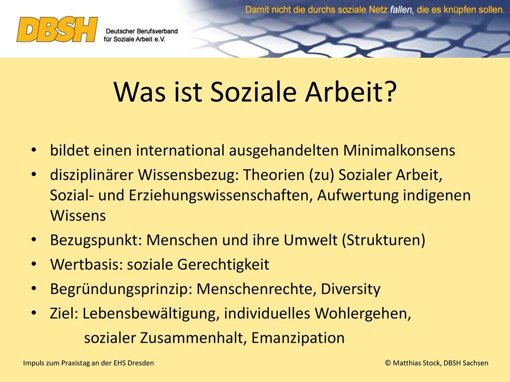 Was ist Soziale Arbeit bildet einen international ausgehandelten Minimalkonsens.