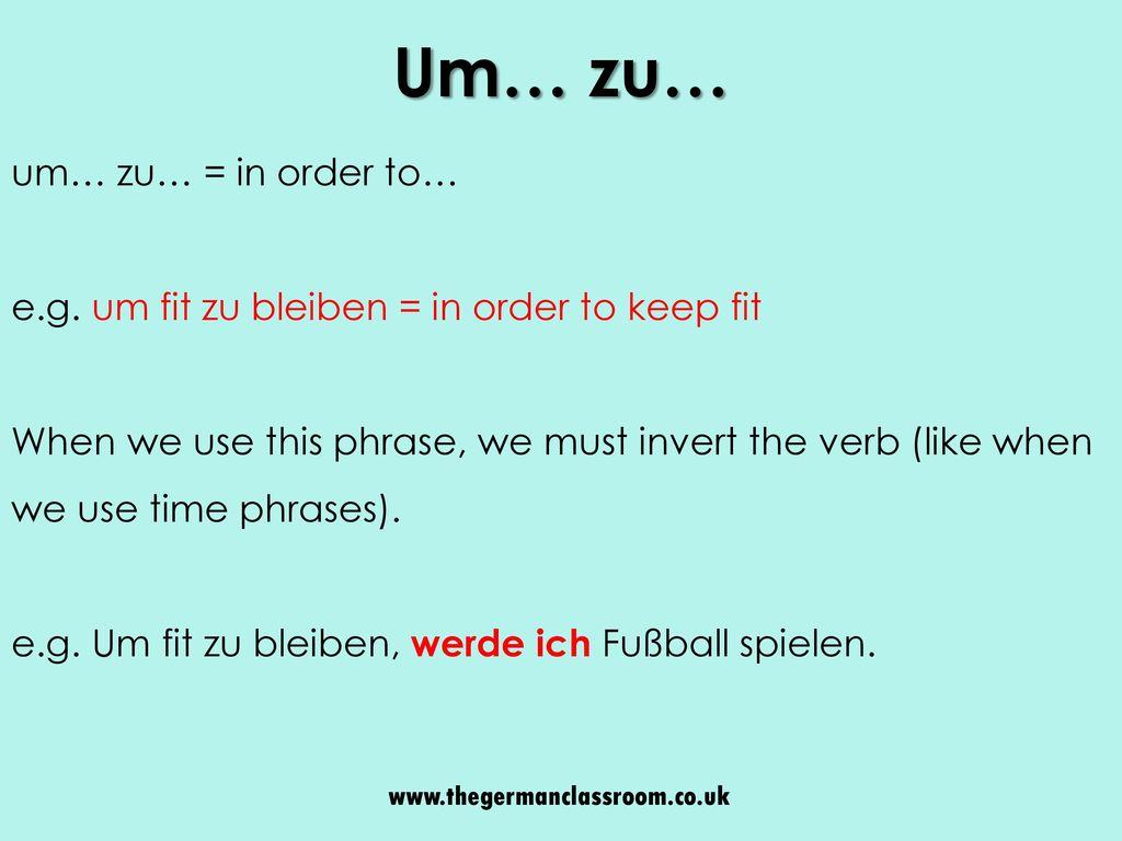 Um… zu… um… zu… = in order to…