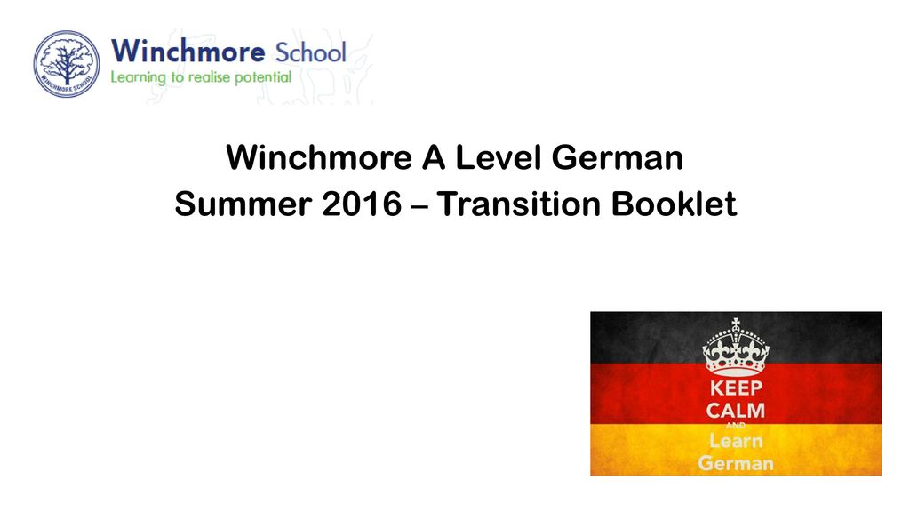 Winchmore A Level German Summer 2016 – Transition Booklet