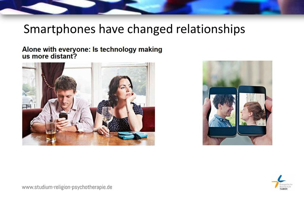 Smartphones have changed relationships