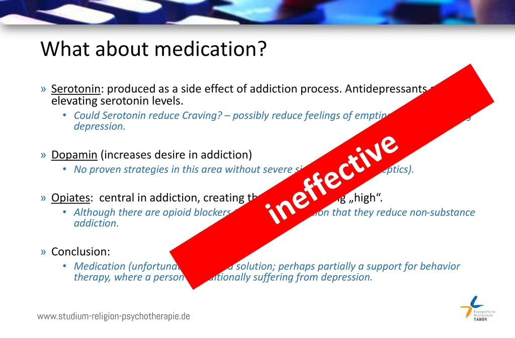ineffective What about medication