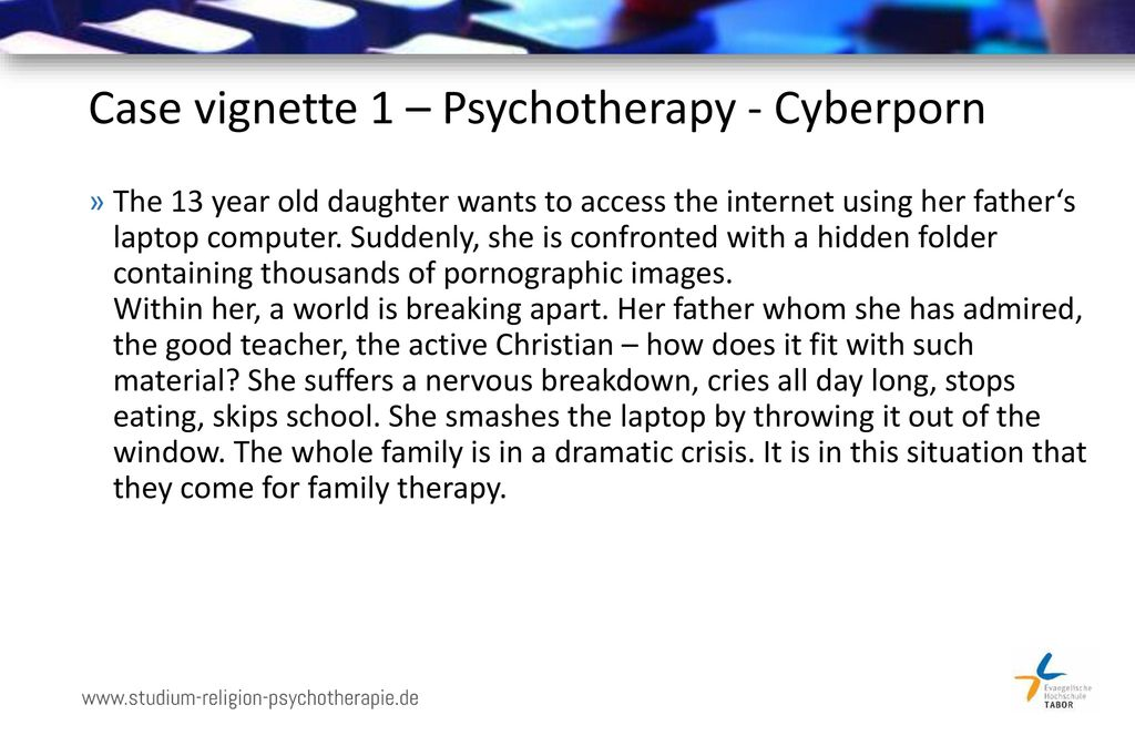 Case vignette 1 – Psychotherapy - Cyberporn