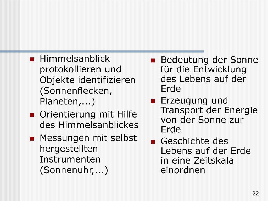 Himmelsanblick protokollieren und Objekte identifizieren (Sonnenflecken, Planeten,...)